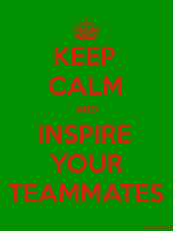 KEEP CALM AND INSPIRE YOUR TEAMMATES - red/green - Default (600x800)