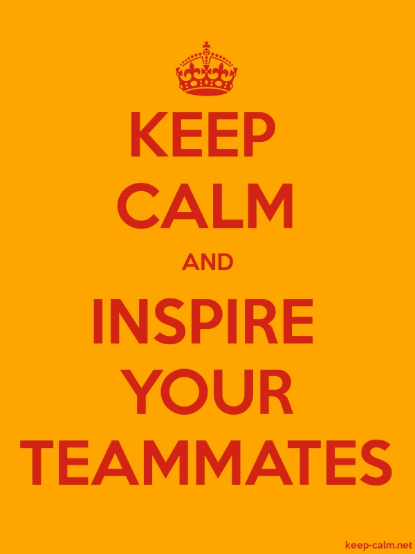 KEEP CALM AND INSPIRE YOUR TEAMMATES - red/orange - Default (600x800)