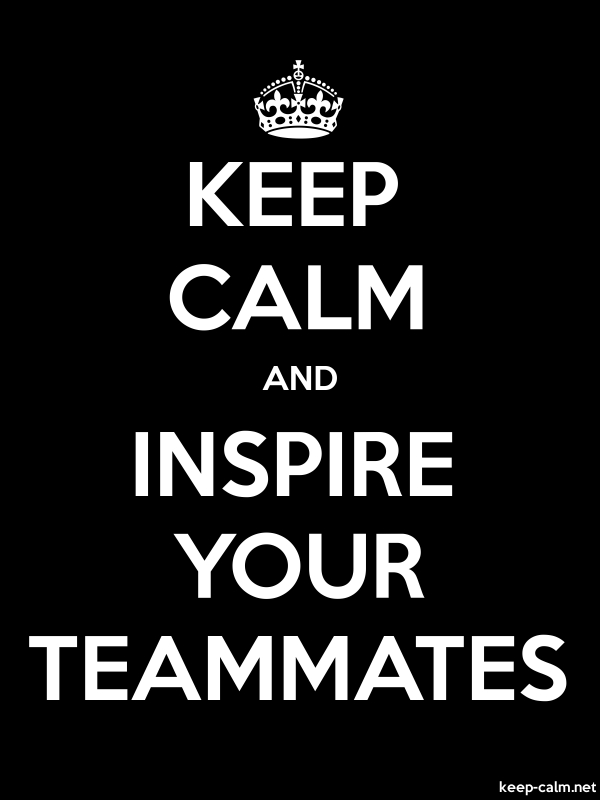 KEEP CALM AND INSPIRE YOUR TEAMMATES - white/black - Default (600x800)