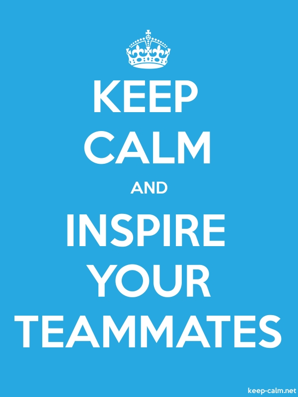 KEEP CALM AND INSPIRE YOUR TEAMMATES - white/blue - Default (600x800)