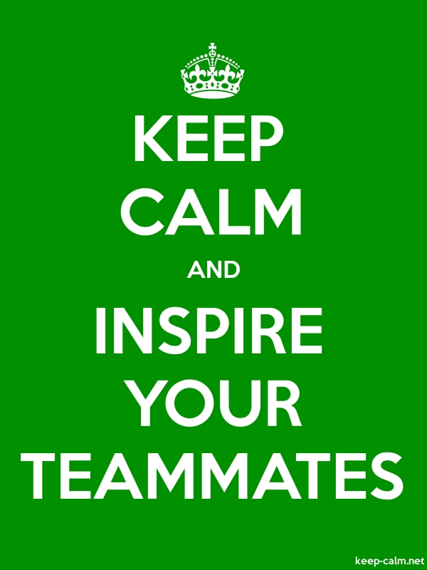 KEEP CALM AND INSPIRE YOUR TEAMMATES - white/green - Default (600x800)