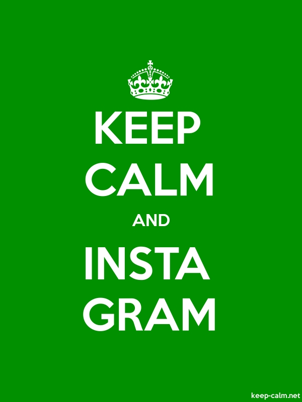 KEEP CALM AND INSTA GRAM - white/green - Default (600x800)
