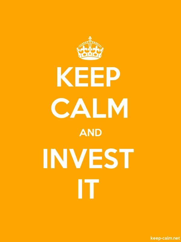 KEEP CALM AND INVEST IT - white/orange - Default (600x800)