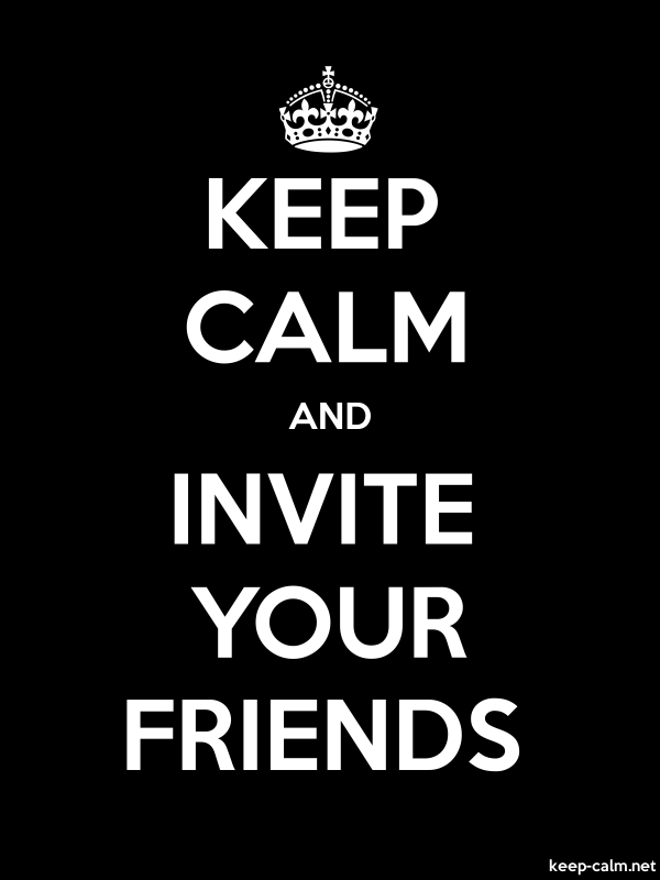KEEP CALM AND INVITE YOUR FRIENDS - white/black - Default (600x800)