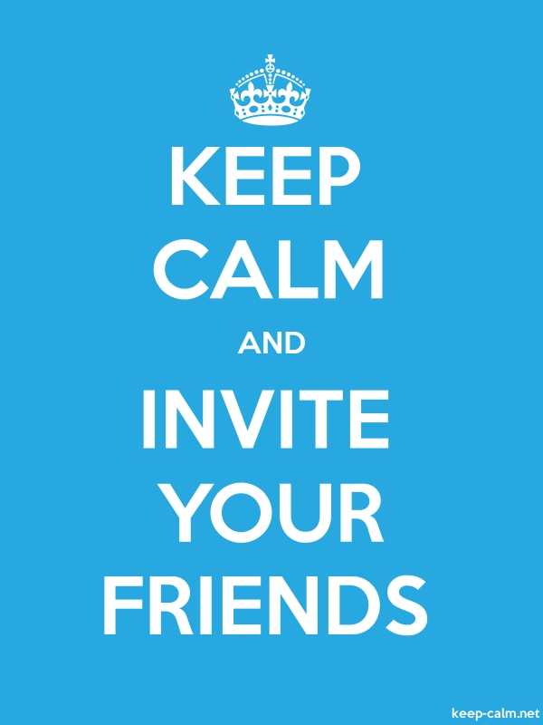KEEP CALM AND INVITE YOUR FRIENDS - white/blue - Default (600x800)