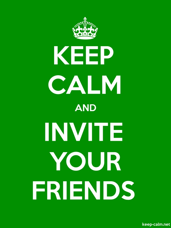 KEEP CALM AND INVITE YOUR FRIENDS - white/green - Default (600x800)