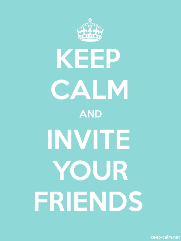 KEEP CALM AND INVITE YOUR FRIENDS - white/lightblue - Default (600x800)