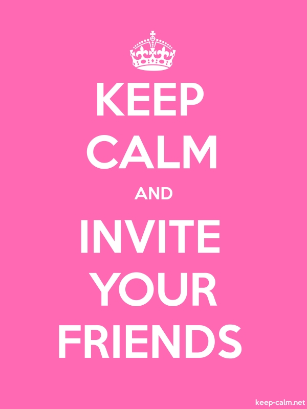 KEEP CALM AND INVITE YOUR FRIENDS - white/pink - Default (600x800)