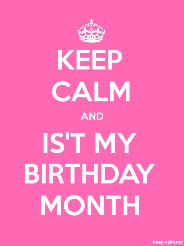 KEEP CALM AND IS'T MY BIRTHDAY MONTH - white/pink - Default (600x800)
