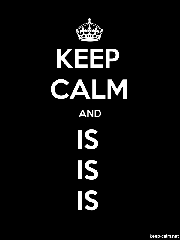 KEEP CALM AND IS IS IS - white/black - Default (600x800)