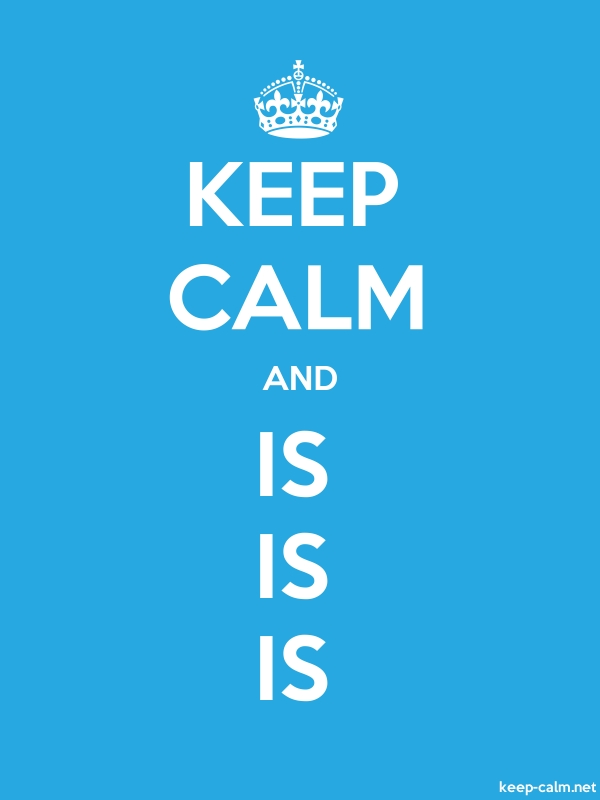 KEEP CALM AND IS IS IS - white/blue - Default (600x800)