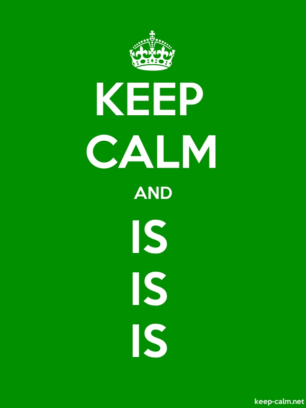 KEEP CALM AND IS IS IS - white/green - Default (600x800)