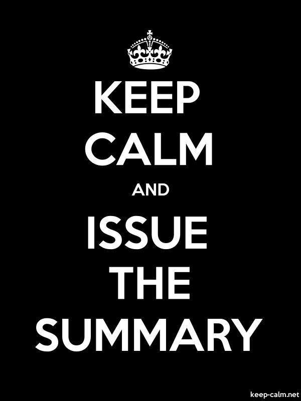 KEEP CALM AND ISSUE THE SUMMARY - white/black - Default (600x800)