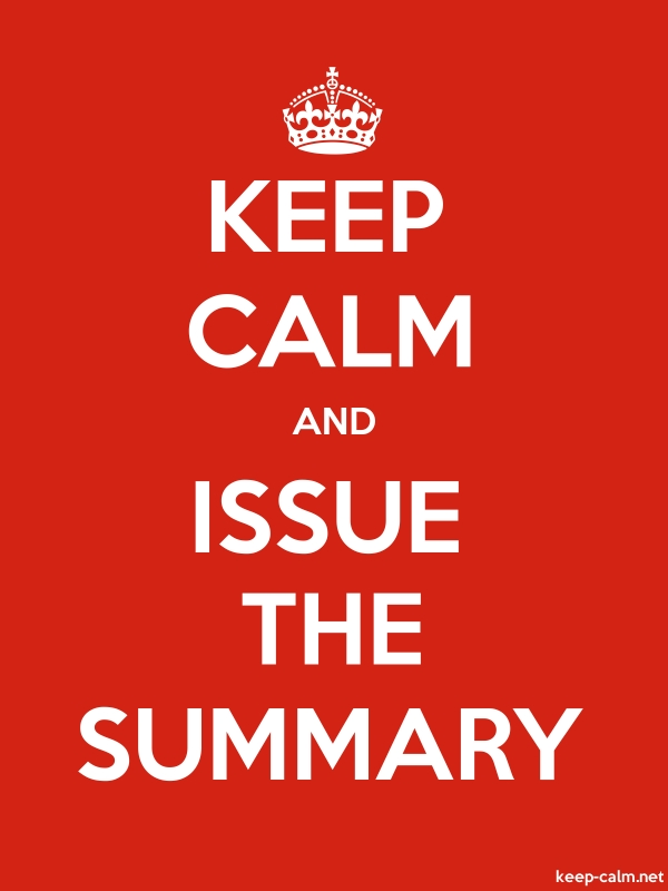 KEEP CALM AND ISSUE THE SUMMARY - white/red - Default (600x800)