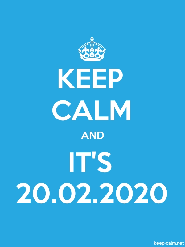 KEEP CALM AND IT'S 20.02.2020 - white/blue - Default (600x800)