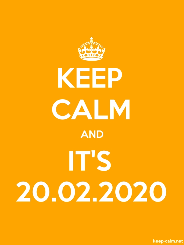 KEEP CALM AND IT'S 20.02.2020 - white/orange - Default (600x800)