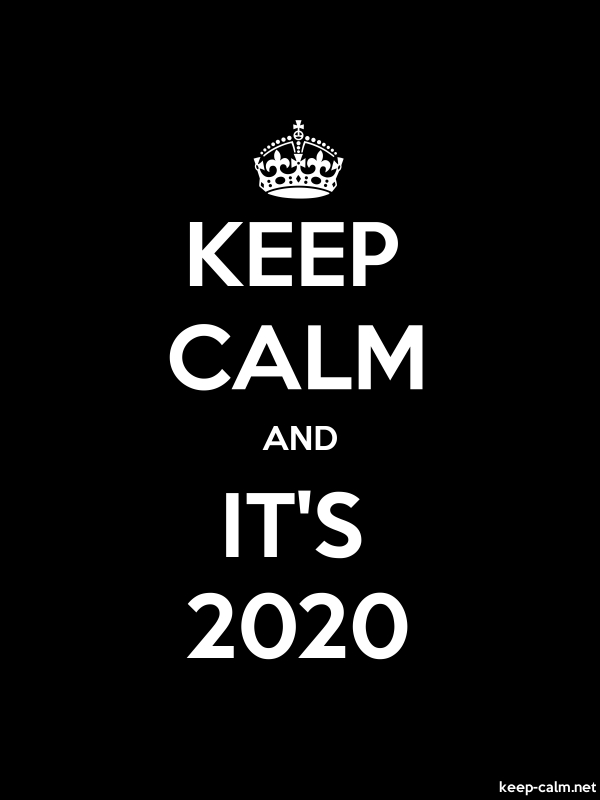 KEEP CALM AND IT'S 2020 - white/black - Default (600x800)