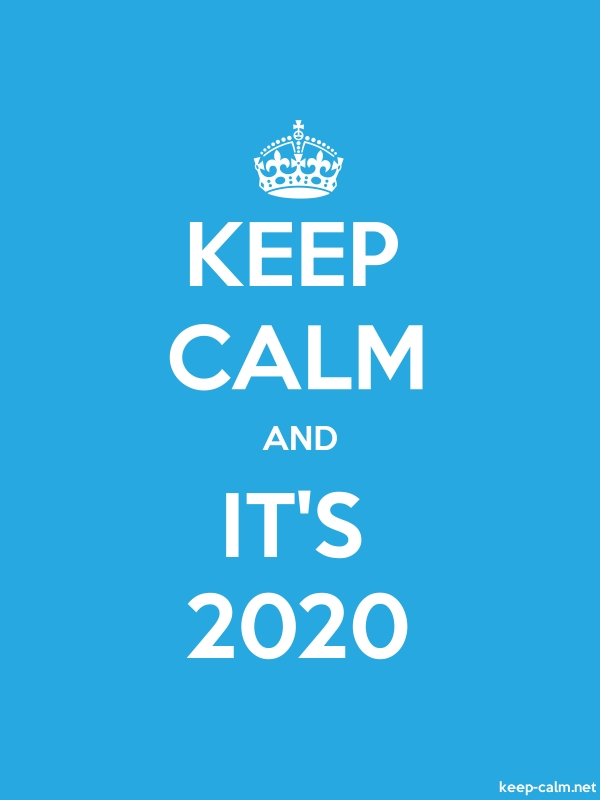 KEEP CALM AND IT'S 2020 - white/blue - Default (600x800)