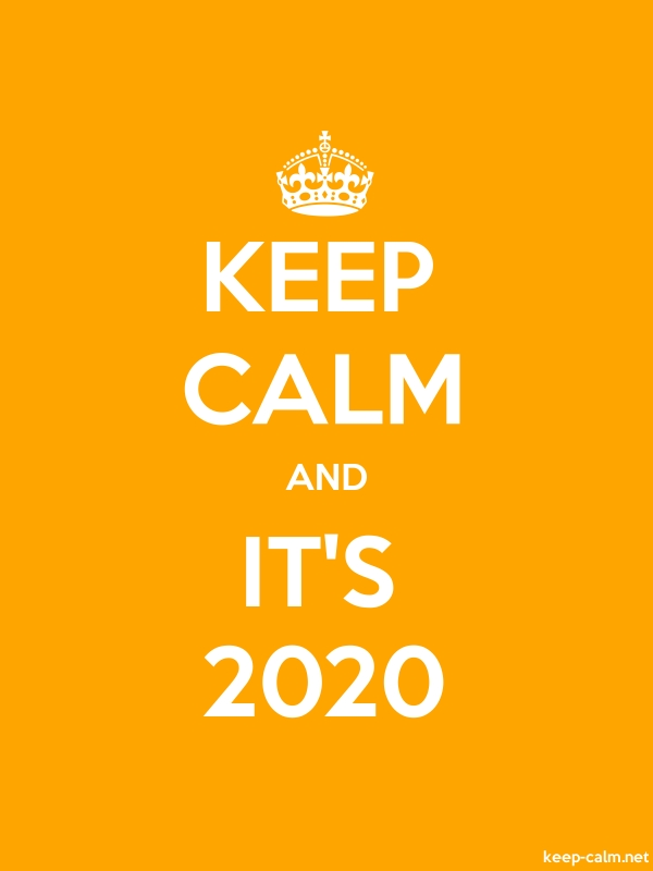 KEEP CALM AND IT'S 2020 - white/orange - Default (600x800)