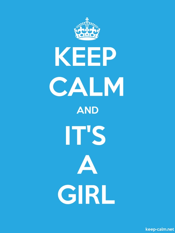 KEEP CALM AND IT'S A GIRL - white/blue - Default (600x800)