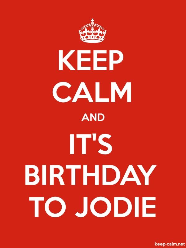 KEEP CALM AND IT'S BIRTHDAY TO JODIE - white/red - Default (600x800)