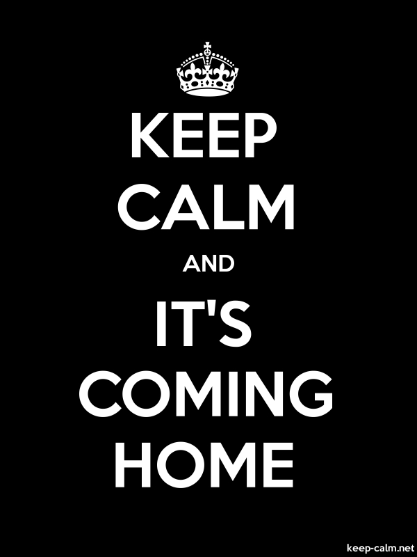 KEEP CALM AND IT'S COMING HOME - white/black - Default (600x800)
