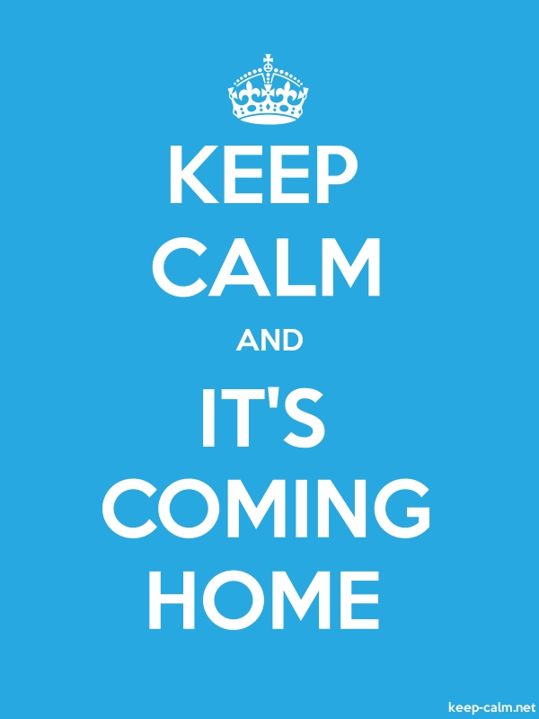 KEEP CALM AND IT'S COMING HOME - white/blue - Default (600x800)