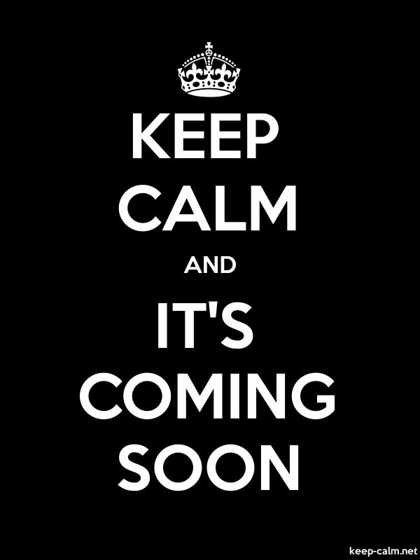 KEEP CALM AND IT'S COMING SOON - white/black - Default (600x800)