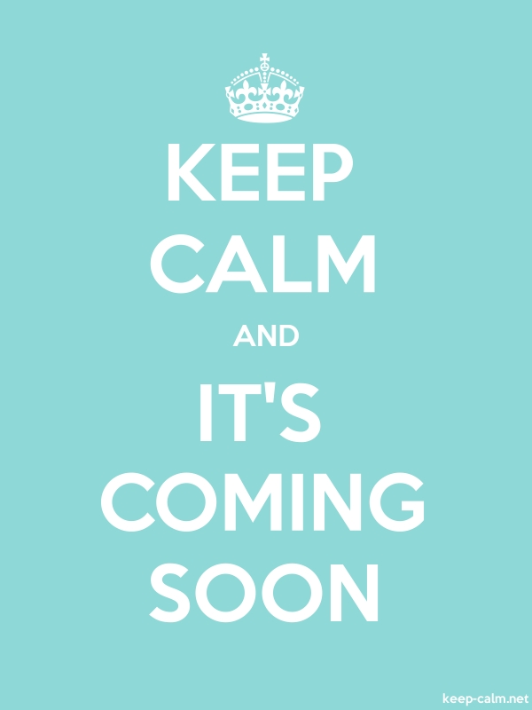 KEEP CALM AND IT'S COMING SOON - white/lightblue - Default (600x800)