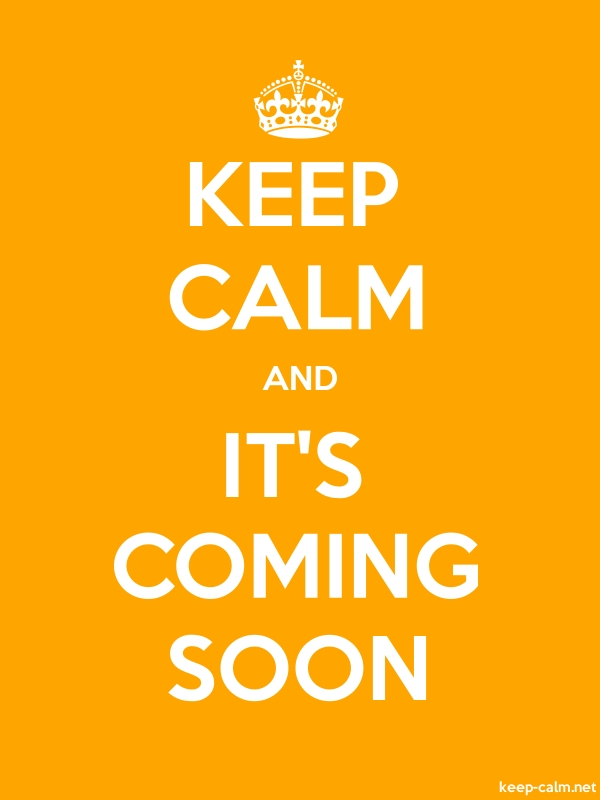 KEEP CALM AND IT'S COMING SOON - white/orange - Default (600x800)