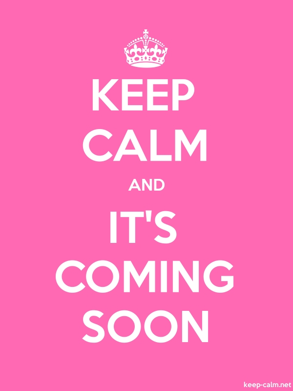 KEEP CALM AND IT'S COMING SOON - white/pink - Default (600x800)