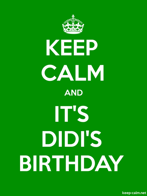 KEEP CALM AND IT'S DIDI'S BIRTHDAY - white/green - Default (600x800)