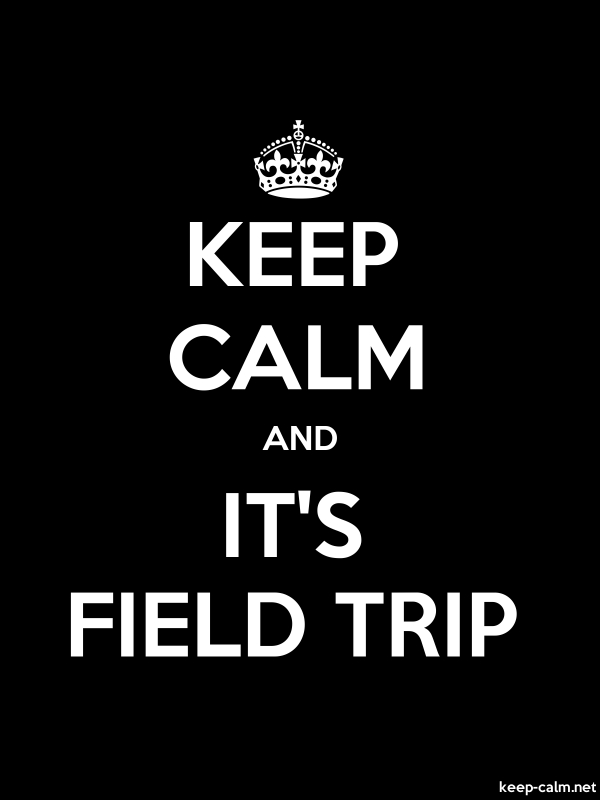 KEEP CALM AND IT'S FIELD TRIP - white/black - Default (600x800)