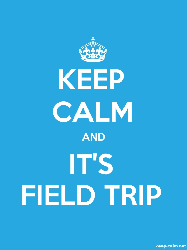 KEEP CALM AND IT'S FIELD TRIP - white/blue - Default (600x800)