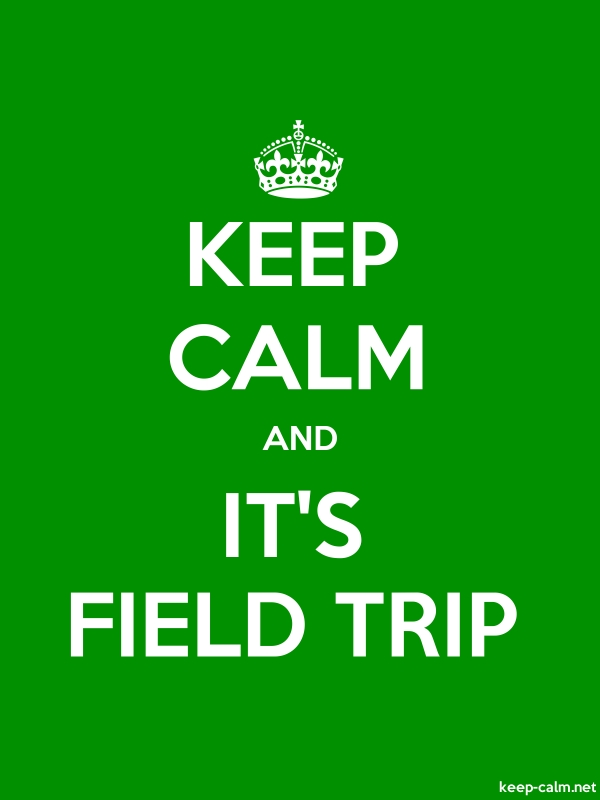 KEEP CALM AND IT'S FIELD TRIP - white/green - Default (600x800)