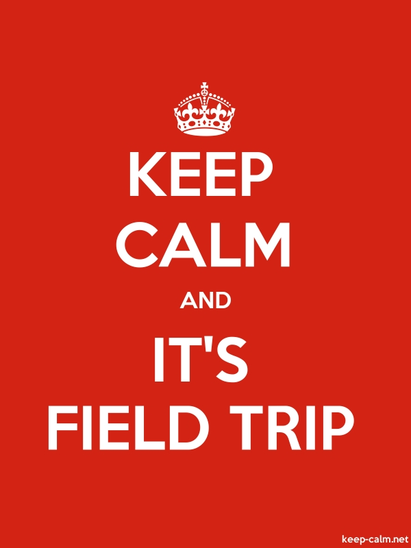 KEEP CALM AND IT'S FIELD TRIP - white/red - Default (600x800)