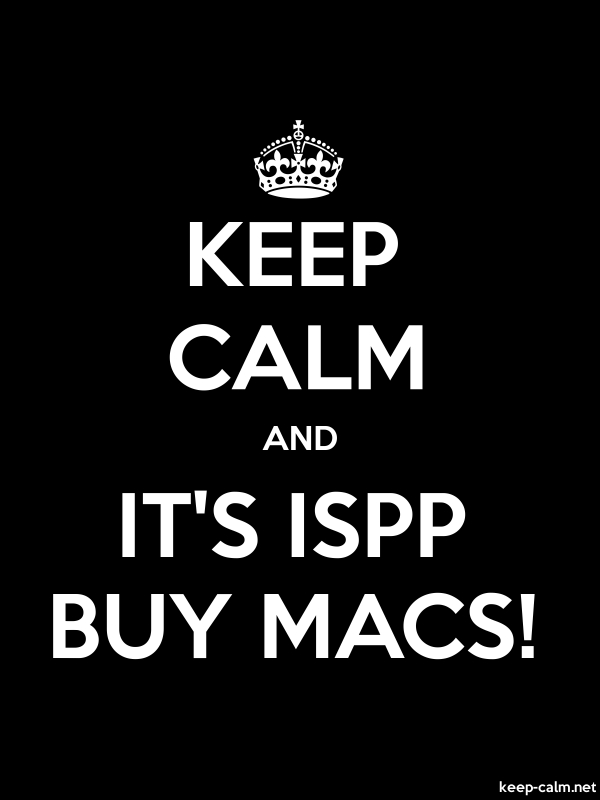 KEEP CALM AND IT'S ISPP BUY MACS! - white/black - Default (600x800)