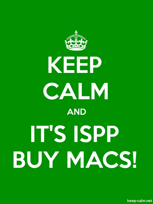 KEEP CALM AND IT'S ISPP BUY MACS! - white/green - Default (600x800)