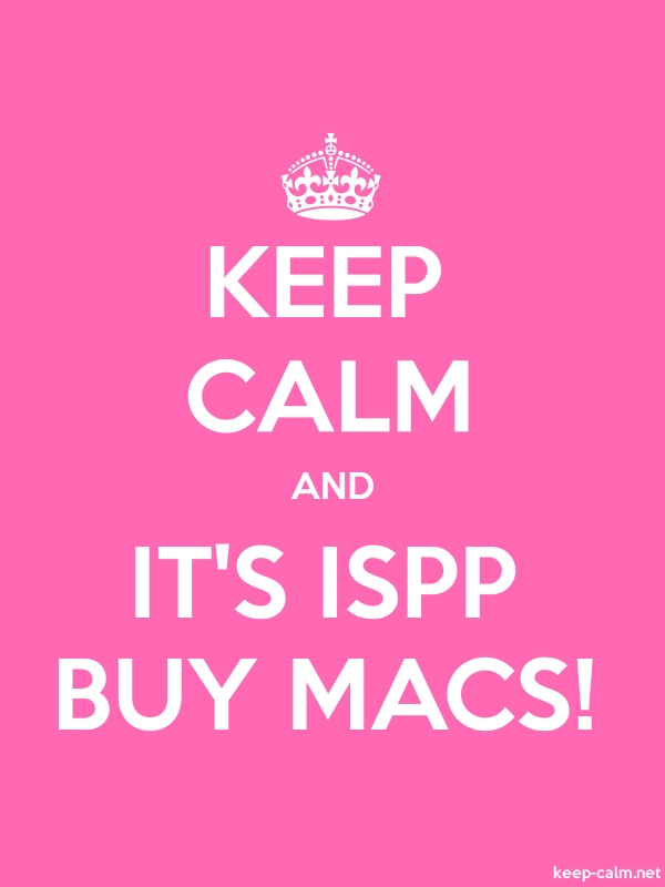 KEEP CALM AND IT'S ISPP BUY MACS! - white/pink - Default (600x800)