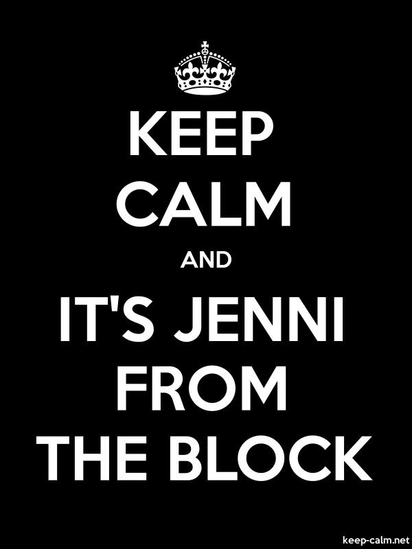 KEEP CALM AND IT'S JENNI FROM THE BLOCK - white/black - Default (600x800)