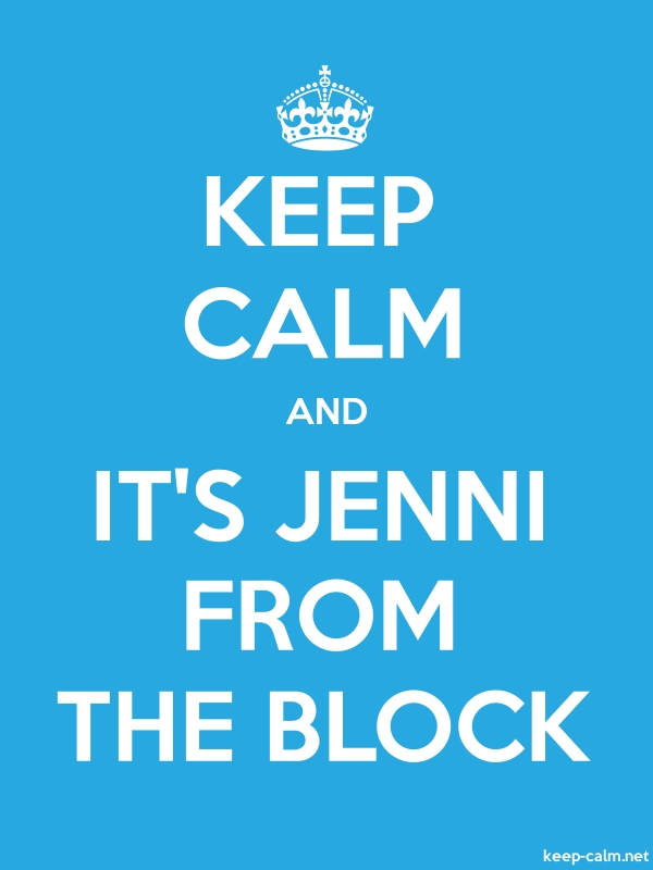 KEEP CALM AND IT'S JENNI FROM THE BLOCK - white/blue - Default (600x800)