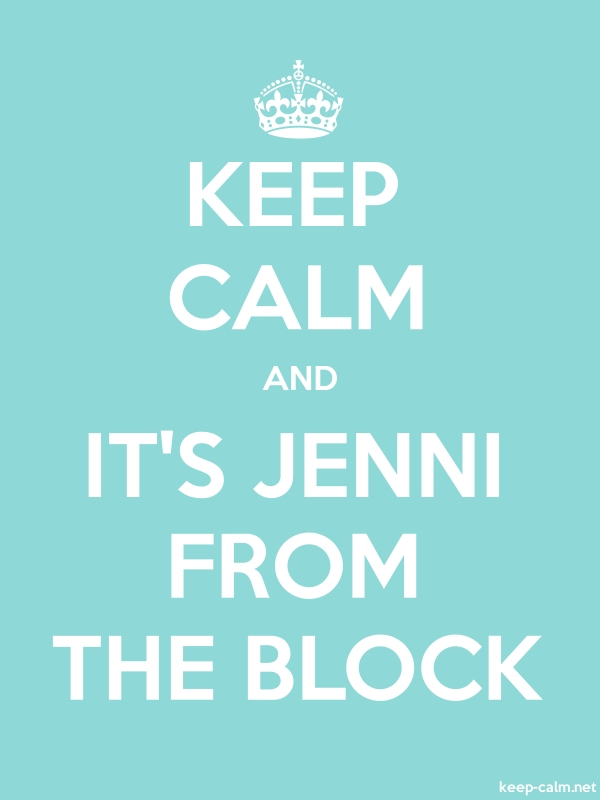 KEEP CALM AND IT'S JENNI FROM THE BLOCK - white/lightblue - Default (600x800)
