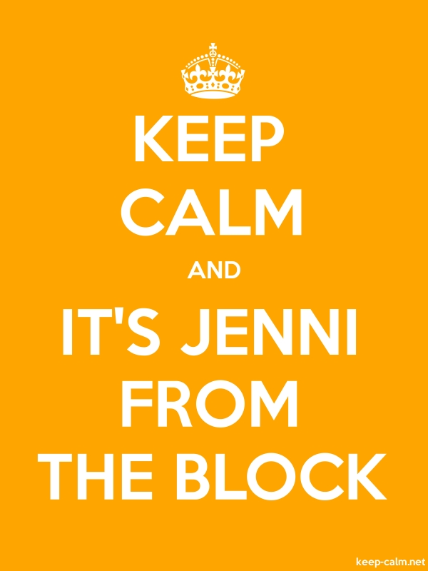 KEEP CALM AND IT'S JENNI FROM THE BLOCK - white/orange - Default (600x800)
