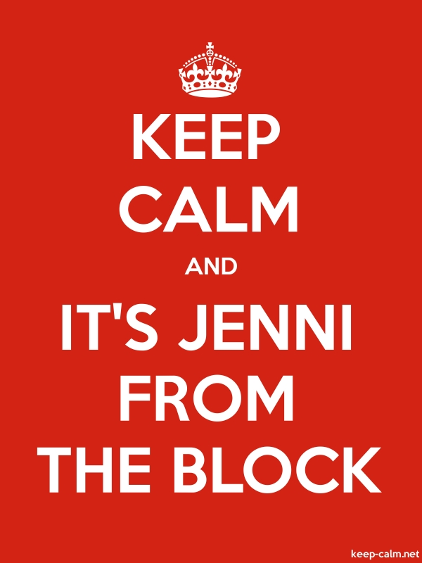 KEEP CALM AND IT'S JENNI FROM THE BLOCK - white/red - Default (600x800)