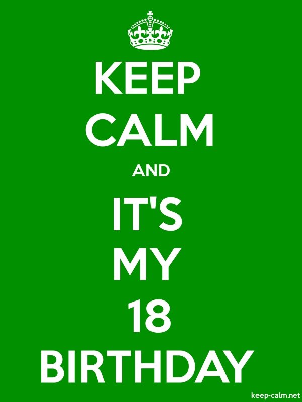 KEEP CALM AND IT'S MY 18 BIRTHDAY - white/green - Default (600x800)