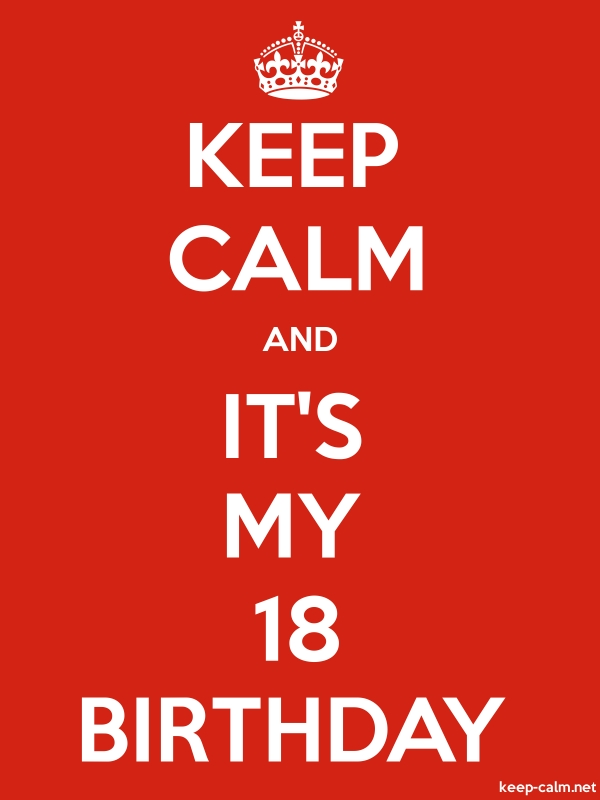 KEEP CALM AND IT'S MY 18 BIRTHDAY - white/red - Default (600x800)