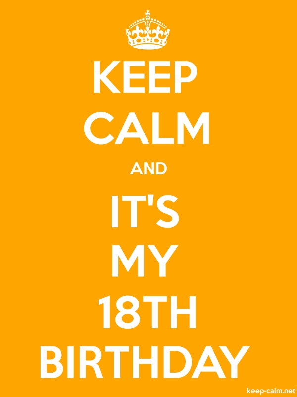 KEEP CALM AND IT'S MY 18TH BIRTHDAY - white/orange - Default (600x800)