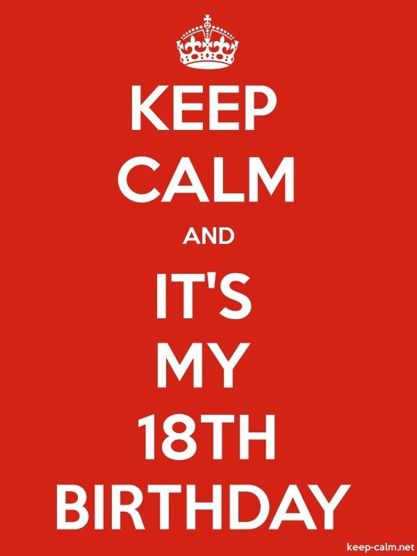 KEEP CALM AND IT'S MY 18TH BIRTHDAY - white/red - Default (600x800)