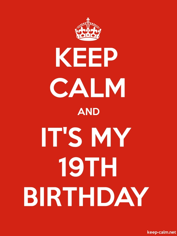 KEEP CALM AND IT'S MY 19TH BIRTHDAY - white/red - Default (600x800)