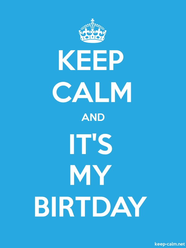 KEEP CALM AND IT'S MY BIRTDAY - white/blue - Default (600x800)